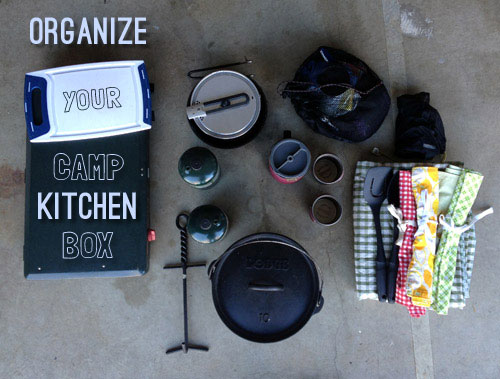 Organizing Your Camp Kitchen Box - Dirty Gourmet