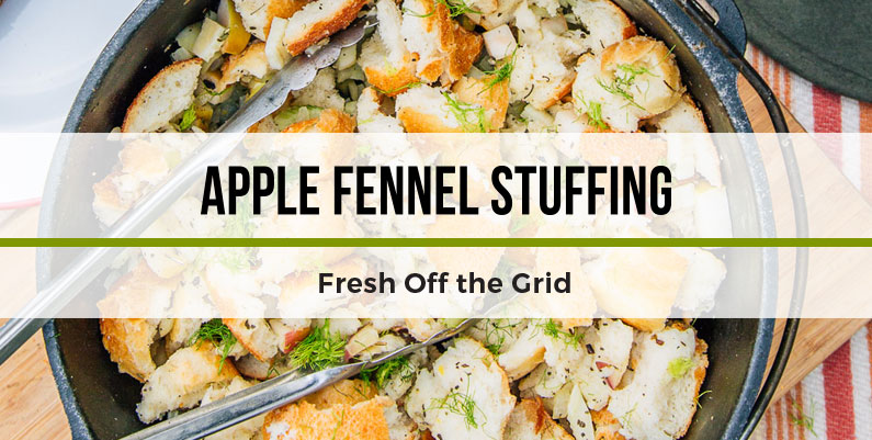 Apple Fennel Stuffing from Fresh Off the Grid